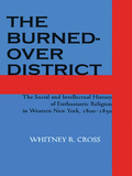 """Burned-over District was a name applied to a small region, during a limited period of history, to indicate a particular phase of development"