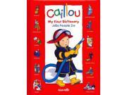 Jobs People Do (Caillou: My First Dictionary) Publisher: Pgw Publish Date: 11/1/2011 Language: ENGLISH Pages: 14 Weight: 1.74 ISBN-13: 9782894508312 Dewey: 423/.17