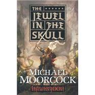 Hawkmoon : The Jewel in the Skull
