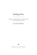 Building Home is an innovative biography that weaves together three engrossing stories