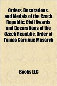 Orders, Decorations, And Medals Of The Czech Republic