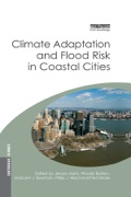 This book presents climate adaptation and flood risk problems and solutions in coastal cities � including an independent investigation of adaptation paths and problems in Rotterdam, New York and Jakarta