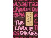 The Carrie Diaries Carrie Diaries Binding: Hardcover Publisher: Balzer & Bray Publish Date: 2010/04/27 Synopsis: A teen prequel to Sex and the City--the international publishing, television and film phenomenon--is a sexy, funny and totally engaging look at how Carrie became THE Carrie Bradshaw