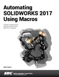 Automating SOLIDWORKS 2017 Using Macros is designed as a tutorial to help beginner to intermediate programmers develop macros for SOLIDWORKS and SOLIDWORKS Workgroup or Enterprise PDM