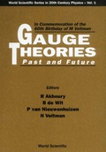 Gauge Theories, Past And Future: In Commemoration Of The 60th Birthday Of Prof M Veltman