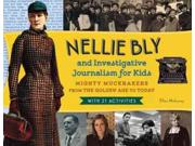 """Nellie Bly and Investigative Journalism for Kids Binding: Paperback Publisher: Independent Pub Group Publish Date: 2015/05/01 Synopsis: Describes the investigative reporting accomplishments of Nellie Bly and other """"muckraking"""" journalists in the early twentieth century, and includes over twenty related activities, including writing letters to the editor and creating a photo essay"""
