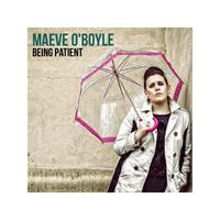 Maeve O'Boyle - Being Patient (Music CD)