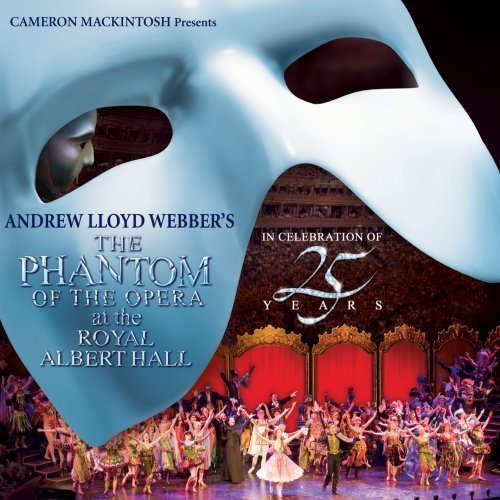 Phantom of the Opera at the Royal Albert Hall: In Celebration of 25 Years