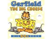 Garfield the Big Cheese Garfield Binding: Paperback Publisher: Random House Inc Publish Date: 2015/01/27 Synopsis: The lovable, large comic feline from the funny pages returns in his fifty-ninth book along with his pals Jon, Odie, and Nermal in a companion to the daily comic strip