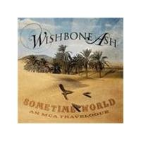 Wishbone Ash - Sometime World (An MCA Travelogue) (Music CD)