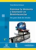 Entrenar La Memoria E Intervenir En Reminiscencias: Dos Guías Desde Dos Miradas