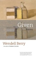 For five decades Wendell Berry has been a poet of great clarity and purpose