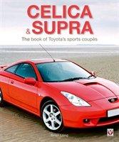 Celica & Supra: The Book Of Toyota's Sports Coupés