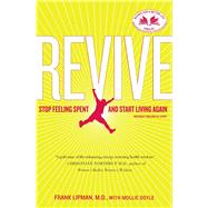 Revive : Stop Feeling Spent and Start Living Again