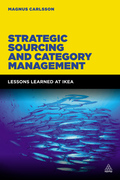 Strategic Sourcing and Category Management: Lessons Learned in Ikea looks at how to drive efficient sourcing within organizations through applying the highly successful concepts and methods used in IKEA.