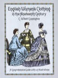 The nineteenth century was a period of continuous change for women's clothing in England