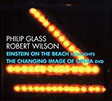 Glass / Wilson: Einstein on the Beach, Highlights / Changing Image of Opera