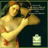 Claudio Monteverdi: Il Secondo Libro de Madrigali, 1590 (The Second Book of Madrigals, 1590) - The Consort of Musicke