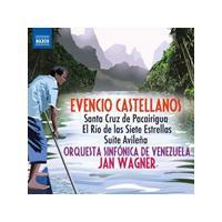 Evencio Castellanos: Santa Cruz de Pacairigua; El Rio de los Siete Estrellas; Suite Avileña (Music CD)