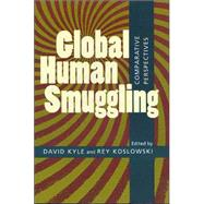 Global Human Smuggling : Comparative Perspectives