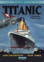 The Pitkin Guide To Titanic: The World's Largest Liner