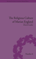 Loades explores England's religious cultures during the reign of Mary Tudor