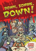 Down, Zombie, Down!: Zombie Zappers Book 4