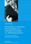 Ausgezeichnet mit dem Rödl-Promotionspreis 2012. Internal Investigations sind spätestens seit der Siemens-Korruptionsaffäre auch in Deutschland angekommen und haben die Diskussion um eine Unternehmensstrafbarkeit neu belebt