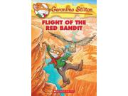 """Flight of the Red Bandit Geronimo Stilton Reprint Binding: Paperback Publisher: Scholastic Paperbacks Publish Date: 2014/01/07 Synopsis: A burned-out Geronimo Stilton seeks inspiration for his writing in Arizona, where he engages in a """"fabumouse"""" adventure of cliff-hanging and white water rafting while tracking down Grandfather Shortpaws' old friend, the Red Bandit"""
