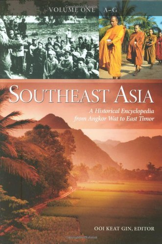 Southeast Asia: A Historical Encyclopedia, From Angkor Wat to East Timor (3 Volume Set)