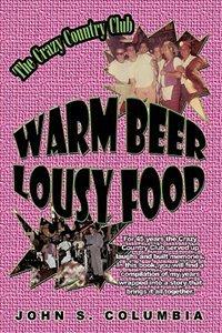 Warm Beer, Lousy Food