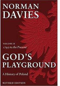 God''s Playground: A History of Poland