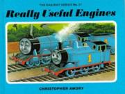 Really Useful Engines (Railway) Binding: Hardback Publisher: Egmont UK Ltd Publish Date: 1983-06-15 Pages: 60 Weight: 0.20 ISBN-13: 9780434928040 ISBN-10: 0434928046