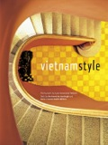 With over 220 striking photographs and insightful commentary, this Vietnamese design book captures the essence of Vietnamese style and art. Vietnam has long captured the imagination of travelers, both real and armchair