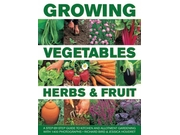 Growing Vegetables, Herbs & Fruit Binding: Hardcover Publisher: Natl Book Network Publish Date: 2015/10/07 Synopsis: Offers practical advice on growing your own produce—whether you have a large garden, allotment or a container—from planning and planting to cultivation and cropping