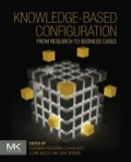Knowledge-based Configuration incorporates knowledge representation formalisms to capture complex product models and reasoning methods to provide intelligent interactive behavior with the user