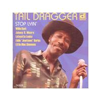 Tail Dragger - Stop Lyin' (The Lost Session) (Music CD)