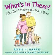 What's in There? : A Book about Before You Were Born