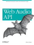 Go beyond HTML5's Audio tag and boost the audio capabilities of your web application with the Web Audio API