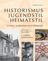Historismus, Jugendstil, Heimatstil In Hessen, Im Rheinland Und Im Westerwald: Das Lebenswerk Des Architekten Und Denkmalpflegers