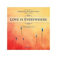 Love Is Everywhere: Selected Songs of Margaret Ruthven Lang, Vol. 1 [Includes Companion Data Disc] (Music CD)