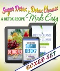 Sugar Detox, Detox Cleanse And Detox Recipes Made Easy