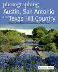 New in the exciting series that combines wanderlust with the art of photography! Ask a Texan to name his favorite part of the state and he'll probably say the Hill Country