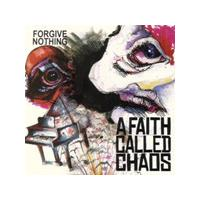 Faith Called Chaos (A) - Forgive Nothing