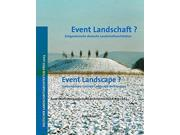 Event Landschaft? / Event Landscape?: Zeitgenossische Deutsche Landschaftsarchitektur / Contemporary German Landscape Architecture