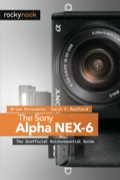 The Sony Alpha NEX-6: The Unofficial Quintessential Guide provides a wealth of experience-based information and insights on this exciting new camera