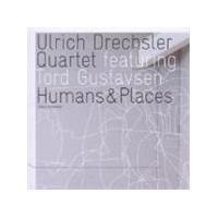 Ulrich Drechsler Quartet - Humans And Places