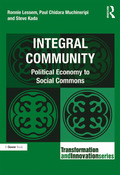 Integral Community moves the transformation journey for enterprises and society on from the stages covered in earlier books in Gower's Transformation and Innovation Series, which describe a new macro-economic framework and which have examined alternative development with different local communities, bringing wide cultural perspectives to practical implementation of authentic or integral development
