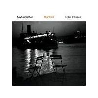 Kayhan Kalhor/Erdal Erzincan - The Wind (Music CD)