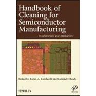 Handbook Of Cleaning For Semiconductor Manufacturing : Fundamentals And Applications